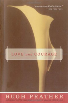 Love and Courage - Hugh Prather