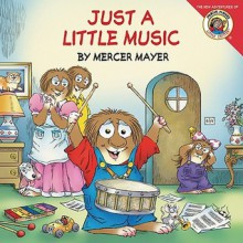 Just a Little Music - Mercer Mayer