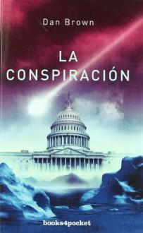 La conspiración - Dan Brown, Alejandro Palomas