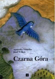 Czarna Góra - Agnieszka Taborska, Józef Wilkoń