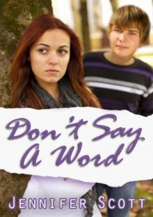 Don't Say A Word (Hot and Cold Series) - Jennifer Scott