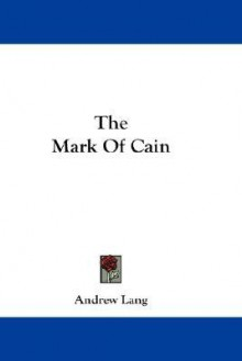 The Mark of Cain - Andrew Lang