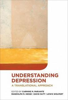 Understanding Depression: A Translational Approach - Carmine Pariante, Randolph M. Nesse, David J. Nutt, Lewis Wolpert