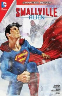 Smallville: Alien #7 - Bryan Q. Miller, Edgar Salazar