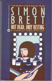 Not Dead, Only Resting (Charles Paris, Book 10) - Simon Brett