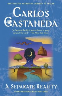 Separate Reality: Conversations With Don Juan - Carlos Castaneda