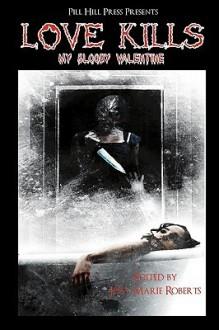 Love Kills: My Bloody Valentine - Jessy Marie Roberts, Mark Souza, Neil Coghlan, Adrian Ludens