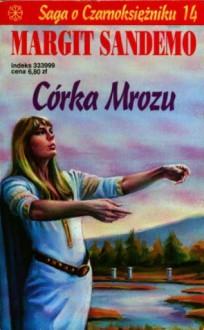 Córka Mrozu (Saga o czarnoksiężniku #14) - Margit Sandemo