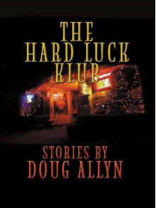 Hard Luck Klub - Doug Allyn