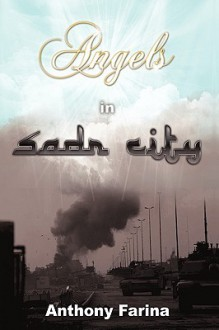 Angels in Sadr City: The Final Battle for Baghdad, Iraq - Anthony S. Farina