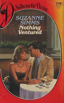 Nothing Ventured (Silhouette Desire, No 258) - Suzanne Simms