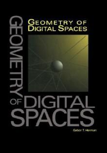 Geometry of Digital Spaces - Gabor T. Herman