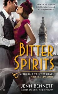 Bitter Spirits (Roaring Twenties) - Jenn Bennett