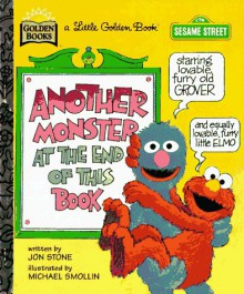 Another Monster at the End of This Book (Sesame Street Ser.) - Jon Stone, Michael J. Smollin, Michael Smollin