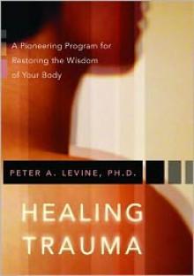 Healing Trauma - Peter A. Levine