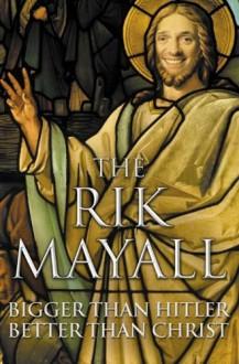 Bigger than Hitler – Better than Christ - Rik Mayall