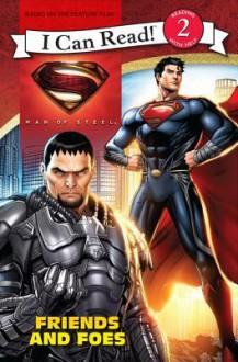Man of Steel: Friends and Foes - Lucy Rosen, Steven E. Gordon, Eric. A Gordon, Jeremy Roberts
