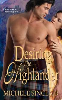 Desiring the Highlander - Michele Sinclair