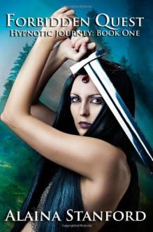 Forbidden Quest - Alaina Stanford