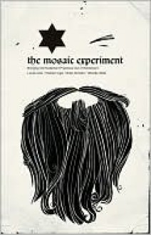 The Mosaic Experiment - Thomas Jay Oord, Brent Peterson, Jay Akkerman