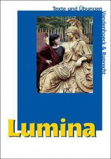 Lumina, Texte Und Übungen - Helmut. Schlüter