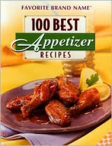 100 Best Appetizers - Publications International Ltd.