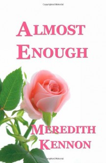 Almost Enough - Meredith Kennon