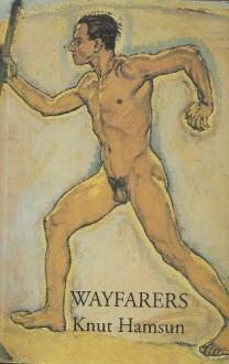 Wayfarers - Knut Hamsun