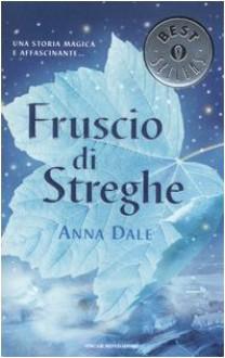 Fruscio di streghe - Anna Dale