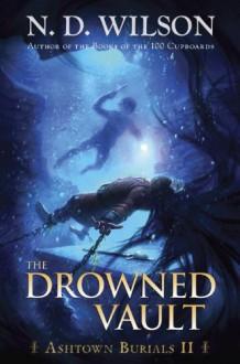 The Drowned Vault - N.D. Wilson