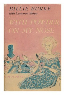 With Powder on My Nose (First Edition) -