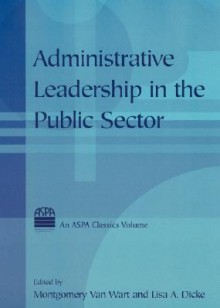 Administrative Leadership in the Public Sector - Montgomery Van Wart