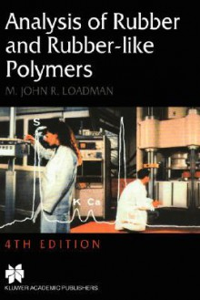 Analysis of Rubber and Rubber-Like Polymers - M.J. Loadman