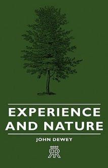 Experience and Nature - John Dewey