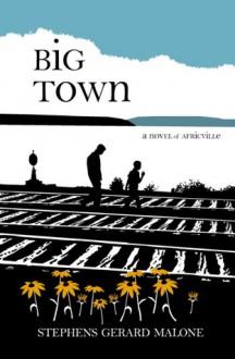 Big Town - Stephens Gerard Malone