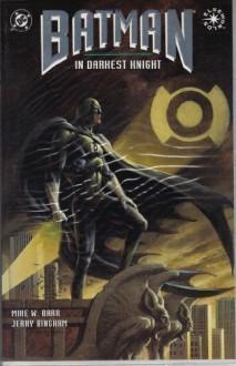 Batman: In Darkest Knight - Mike W. Barr, Jerry Bingham, Pat Brosseau