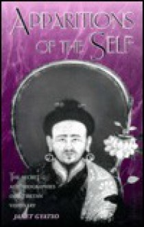 Apparitions of the Self: The Secret Autobiographies of a Tibetan Visionary: A Translation and Study of Jigme Lingpa's Dancing Moon in the Water and Dakki's Grand Secret-Talk - Janet Gyatso