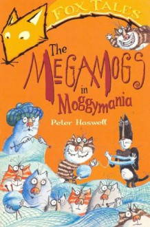 The Megamogs In Moggymania - Peter Haswell
