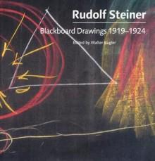 Blackboard Drawings, 1919-1924 - Rudolf Steiner