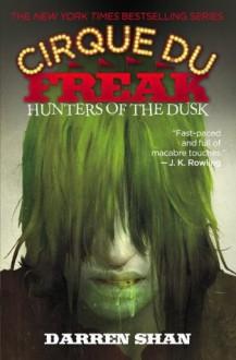 Hunters of the Dusk (Cirque Du Freak, #7) - Darren Shan