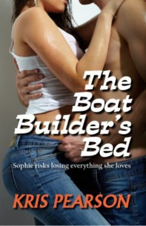 The Boat Builder's Bed - Kris Pearson