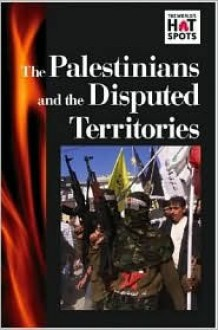 The Palestinians And The Disputed Territories - Neil Alger
