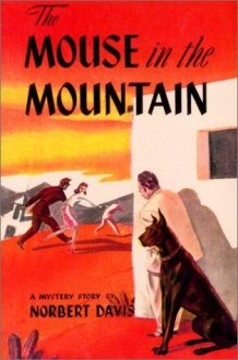 The Mouse in the Mountain - Norbert Davis