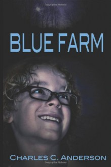 Blue Farm - Charles C. Anderson