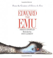 Edward the Emu - Sheena Knowles, Rod Clement