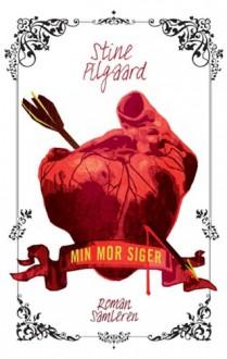 Min mor siger (in Danish) - Stine Pilgaard