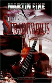 The Lost Stradivarius - Martin Fine