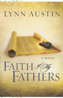 Faith of My Fathers - Lynn Austin
