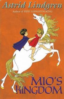 Mio's Kingdom - Astrid Lindgren,Jill Morgan
