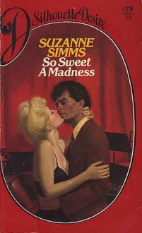 So Sweet A Madness - Suzanne Simms